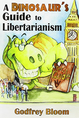 Author's Forum: A Dinosaur's Guide to Libertarianism by Godfrey Bloom